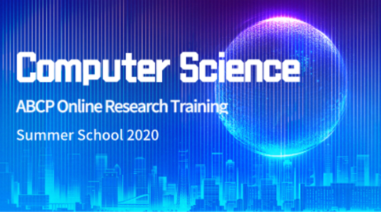 ABCP Online Research Training Summer School 2020-Computer Science